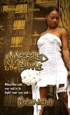 Married To the Game ebook by Chunichi