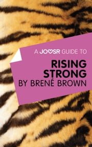 A Joosr Guide to… Rising Strong by Brené Brown ebook by Joosr