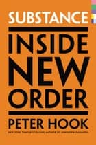 Substance - Inside New Order電子書籍 Peter Hook