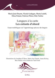 Langues à la carte - Les enfants d'abord - Essais multilingues sur l'apprentissage précoce des langues ebook by Kobo.Web.Store.Products.Fields.ContributorFieldViewModel