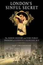 London's Sinful Secret ebook by Dan Cruickshank