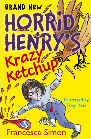 Horrid Henry's Krazy Ketchup - Book 23 ebook by Francesca Simon