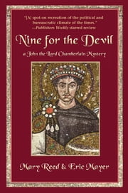 Nine for the Devil - A John, the Lord Chamberlain Mystery ebook by Mary Reed,Eric Mayer
