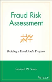 Fraud Risk Assessment - Building a Fraud Audit Program ebook by Leonard W. Vona