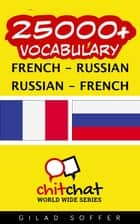 25000+ Vocabulary French - Russian ebook by Gilad Soffer