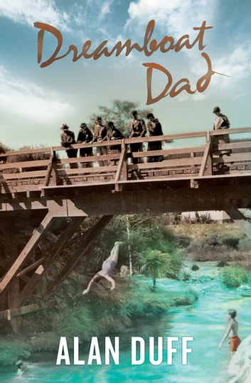 Dreamboat Dad ebook by Alan Duff