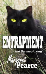 Entrapment... and the Magic Ring! ebook by Margaret Pearce