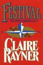 Festival (Book 5 of The Poppy Chronicles) ebook by Claire Rayner
