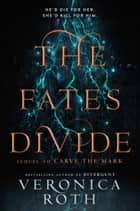 The Fates Divide (Carve the Mark, Book 2) ekitaplar by Veronica Roth