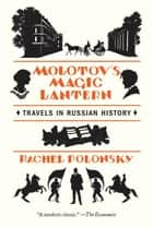 Molotov's Magic Lantern ebook by Rachel Polonsky