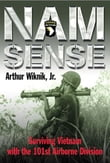 Nam Sense Surviving Vietnam With The 101st Airborne Division