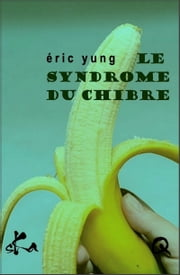 Le syndrome du chibre - Nouvelle érotique ebook by Eric Yung,Culissime