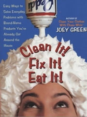 Clean It! Fix It! Eat It! ebook by Joey Green