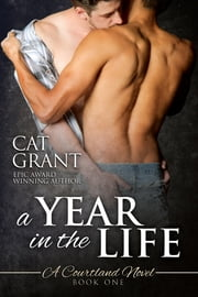 A Year in the Life - A Courtland Novel ebook by Cat Grant