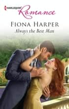 Always the Best Man ebook by Fiona Harper