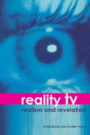 Reality TV - Realism and Revelation ebook by Anita Biressi,Heather Nunn