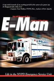 E-Man - Life in the NYPD Emergency Service Unit ebook by Al Sheppard; Jerry Schmetterer
