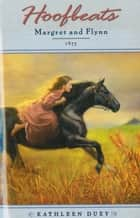 Hoofbeats: Margret and Flynn, 1875 ebook by Kathleen Duey