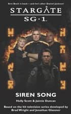 Stargate SG1-06: Siren Song ebook by Holle Scott,Jamie Duncan