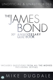 The James Bond 50th Anniversary Quiz Book ebook by Mike Dugdale