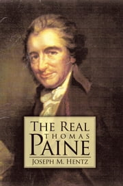 The Real Thomas Paine ebook by Joseph M. Hentz