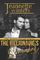 The Billionaire's Scandal ebook by Jeannette Winters