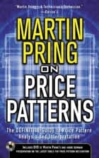 Pring on Price Patterns - The Definitive Guide to Price Pattern Analysis and Intrepretation ebook by Martin J. Pring