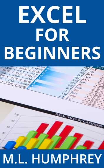 Excel for Beginners ebook by M.L. Humphrey