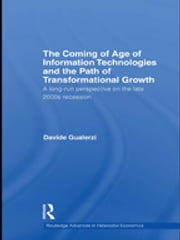 The Coming of Age of Information Technologies and the Path of Transformational Growth. - A long run perspective on the 2000s recession ebook by Davide Gualerzi