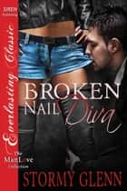 Broken-Nail Diva ebook by Stormy Glenn
