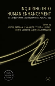 Inquiring into Human Enhancement - Interdisciplinary and International Perspectives ebook by Simone Bateman,Jean Gayon,Sylvie Allouche,Jérôme Goffette,Michela Marzano