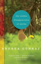 The Sudden Disappearance of Seetha ebook by Andrea Gunraj