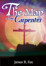 The Map of the Carpenter ebook by James Fox