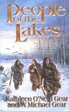 People of the Lakes ebook by Kathleen O'Neal Gear, W. Michael Gear