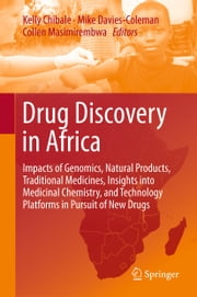Drug Discovery in Africa - Impacts of Genomics, Natural Products, Traditional Medicines, Insights into Medicinal Chemistry, and Technology Platforms in Pursuit of New Drugs ebook by