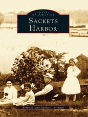 Sackets Harbor ebook by Robert E. Brennan,Jeannie I. Brennan
