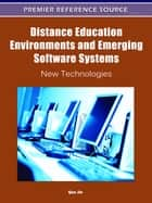 Distance Education Environments and Emerging Software Systems - New Technologies ebook by Qun Jin