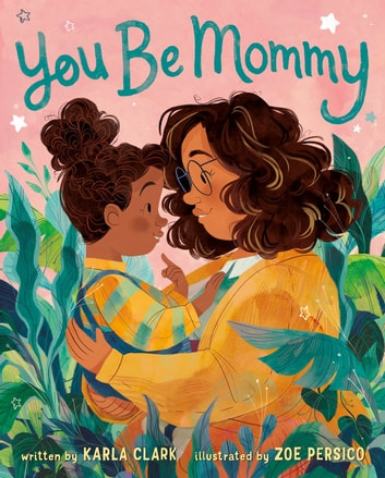 You Be Mommy ebook by Karla Clark
