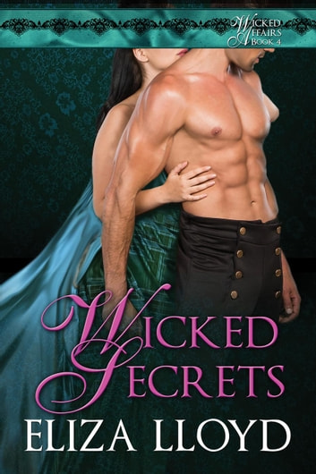 Wicked Secrets - Wicked Affairs, #5 ebook by Eliza Lloyd