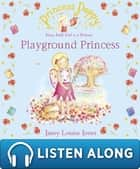 Princess Poppy: Playground Princess ebook by Janey Louise Jones