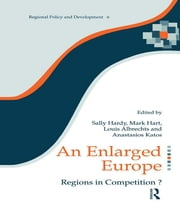 An Enlarged Europe - Regions in Competition? ebook by Louis Albrechts,Sally Hardy,Mark Hart,Anastasios Katos