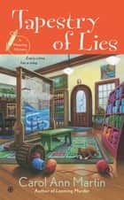 Tapestry of Lies ebook by Carol Ann Martin