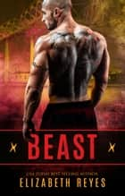 Beast ebook by Elizabeth Reyes
