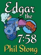 Edgar: The 7:58 ebook by Phil Stong