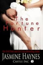 The Fortune Hunter ebook by Jasmine Haynes, Jennifer Skully