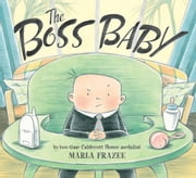 The Boss Baby ebook by Marla Frazee,Marla Frazee