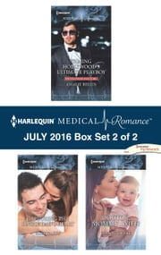 Harlequin Medical Romance July 2016 - Box Set 2 of 2 - Taming Hollywood's Ultimate Playboy\Capturing the Single Dad's Heart\Doctor, Mommy...Wife? ebook by Amalie Berlin,Kate Hardy,Dianne Drake