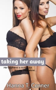 Taking Her Away ebook by Hanna T. Corner