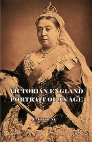 Victorian England - Portait of an Age ebook by G.M. Young
