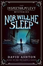 Nor Will He Sleep - An Inspector McLevy Mystery 4 ebook by